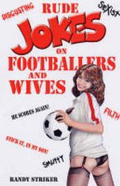 Rude Jokes on Footballers and Wives by Randy Striker image