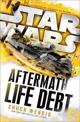 Star Wars: Aftermath: Life Debt by Chuck Wendig image