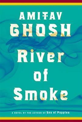 River of Smoke by Amitav Ghosh image