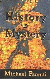 History as Mystery by Michael Parenti
