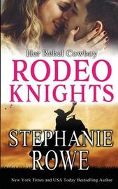 Her Rebel Cowboy by Stephanie Rowe