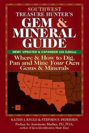 Southwest Treasure Hunter's Gem and Mineral Guide (6th Edition) by Kathy J. Rygle
