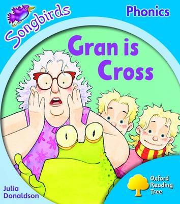 Oxford Reading Tree: Level 3: Songbirds: Gran is Cross by Julia Donaldson image