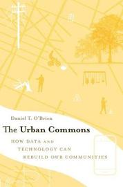The Urban Commons by Daniel T. O'Brien