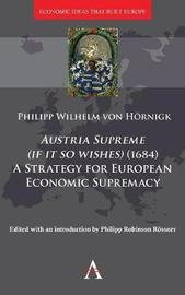 Austria Supreme (if it so Wishes) (1684): 'A Strategy for European Economic Supremacy'