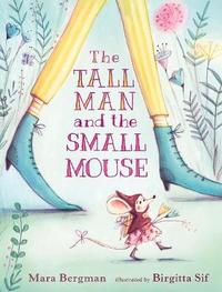 The Tall Man and the Small Mouse by Mara Bergman image