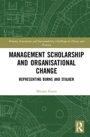 Management Scholarship and Organisational Change by Miriam Green