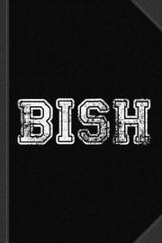 Bish Journal Notebook by Flippin Sweet Books