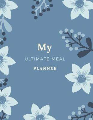 My Ultimate Meal Planner by Marinova Journals