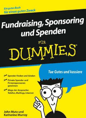 Fundraising, Sponsoring Und Spenden Fur Dummies by John Mutz image