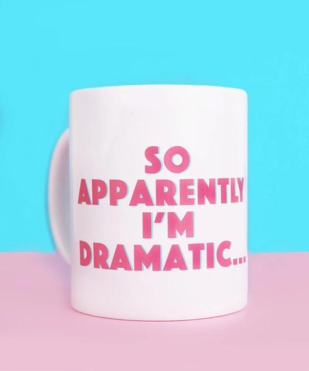 So Apparently I'm Dramatic... Mug