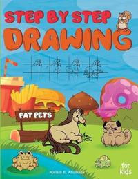 Step by Step Drawing Fat Pets For Kids by Miriam R Ahumada