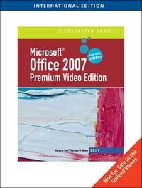 Microsoft< Office 2007: Brief Premium Video Edition, International Edition by Barbara Waxer (Santa Fe Community College) image