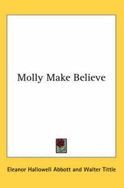 Molly Make Believe by Eleanor Hallowell Abbott image