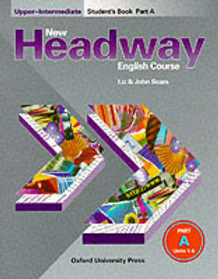 New Headway English Course: Upper-intermediate level: Student's Book A by John Soars image
