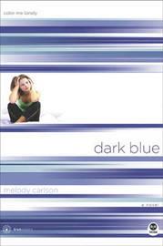 Dark Blue by Melody Carlson image