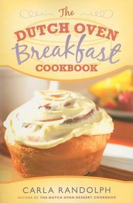 The Dutch Oven Breakfast Cookbook by Carla Randolph image