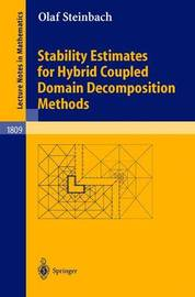 Stability Estimates for Hybrid Coupled Domain Decomposition Methods by Olaf Steinbach