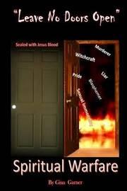 Leave No Doors Open by Gina C Garner