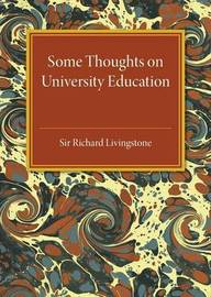 Some Thoughts on University Education by Richard Livingstone