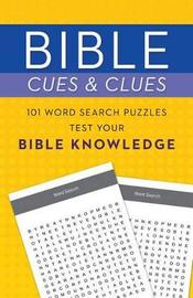 Bible Cues and Clues: 101 Word Search Puzzles Test Your Bible Knowledge by Compiled by Barbour Staff