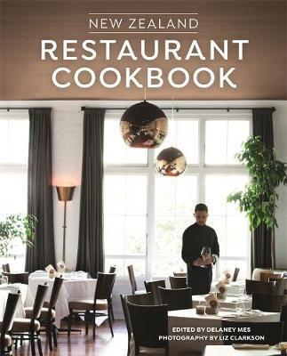 New Zealand Restaurant Cookbook by Delaney Mes