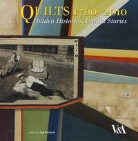 Quilts 1700 - 2010: Hidden Histories, Untold Stories by Sue Prichard image