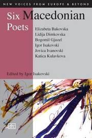 Six Macedonian Poets by Elizabeta Bakovska