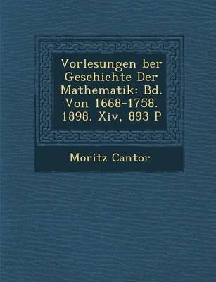 Vorlesungen Ber Geschichte Der Mathematik by Moritz Cantor