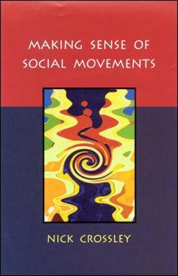MAKING SENSE OF SOCIAL MOVEMENTS by Nick Crossley