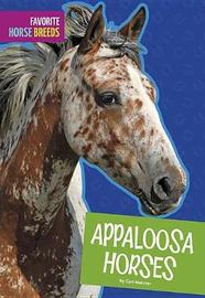 Appaloosa Horses by Cari Meister