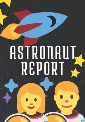Astronaut Report by Wookie Publishers