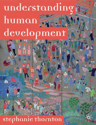 Understanding Human Development by Stephanie Thornton image