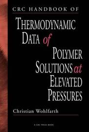 CRC Handbook of Thermodynamic Data of Polymer Solutions at Elevated Pressures by Eucharia E. Nnadi-Okolo image
