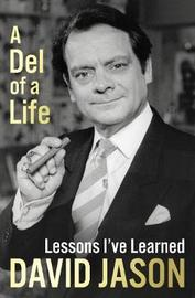 A Del of a Life by David Jason