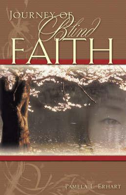 Journey of Blind Faith by Pamela L. Erhart image