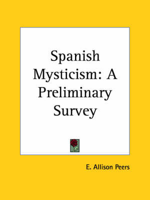 Spanish Mysticism: A Preliminary Survey (1924) by E.Allison Peers image
