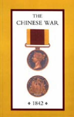 Chinese War, an Account of All the Operations of the British Forces (China 1842) by John Ouchterlony image