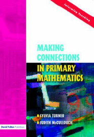 Making Connections in Primary Mathematics by Sylvia Turner image