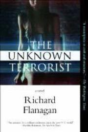 The Unknown Terrorist by Richard Flanagan image