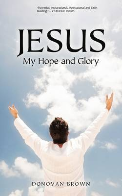 Jesus My Hope and Glory by Donovan Brown image