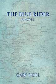 The Blue Rider by Gary Fidel