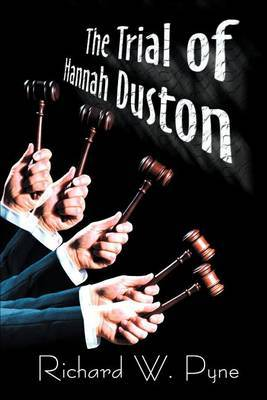 The Trial of Hannah Duston by Richard W Pyne image