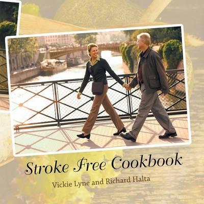 Stroke Free Cookbook by Vickie Lyne
