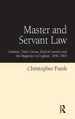 Master and Servant Law by Christopher Frank