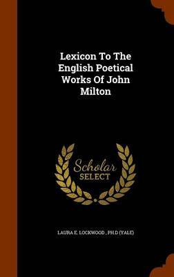 Lexicon to the English Poetical Works of John Milton