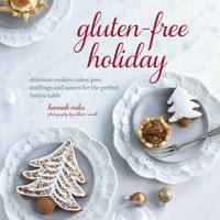 Gluten-Free Holiday by Hannah Miles