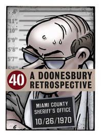 Doonesbury 40: A Retrospective by Garry Trudeau