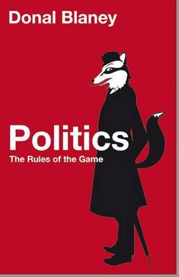 Politics: The Rules of the Game by Donal Blaney image