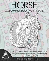 Horse Colouring Book for Adults by The Coloring Book People